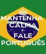 MANTENHA  CALMA E FALE PORTUGUÊS - Personalised Poster A4 size