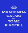 MANTENHA CALMO OU TOME RIVOTRIL - Personalised Poster A4 size