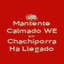 Mantente Calmado WE que Chachiporra Ha Llegado - Personalised Poster A4 size