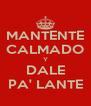 MANTENTE CALMADO Y DALE PA' LANTE - Personalised Poster A4 size