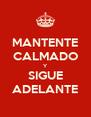 MANTENTE CALMADO Y SIGUE ADELANTE - Personalised Poster A4 size