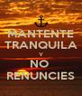 MANTENTE TRANQUILA Y NO  RENUNCIES - Personalised Poster A4 size
