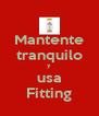 Mantente tranquilo y usa Fitting - Personalised Poster A4 size