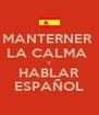 MANTERNER  LA CALMA  Y HABLAR ESPAÑOL - Personalised Poster A4 size