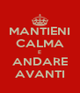MANTIENI CALMA E ANDARE AVANTI - Personalised Poster A4 size