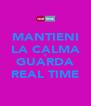 MANTIENI LA CALMA E GUARDA REAL TIME - Personalised Poster A4 size