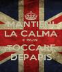 MANTIENI LA CALMA E NON  TOCCARE DEPAPIS - Personalised Poster A4 size