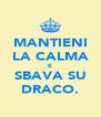 MANTIENI LA CALMA E SBAVA SU DRACO. - Personalised Poster A4 size