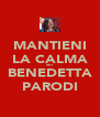 MANTIENI LA CALMA SEI BENEDETTA PARODI - Personalised Poster A4 size