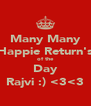 Many Many Happie Return's of the Day Rajvi :) <3<3 - Personalised Poster A4 size