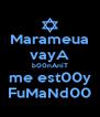 Marameua vayA b00nAniT me est00y FuMaNd00 - Personalised Poster A4 size