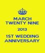 MARCH TWENTY NINE 2013 1ST WEDDING ANNIVERSARY - Personalised Poster A4 size