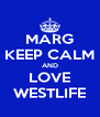 MARG KEEP CALM AND LOVE WESTLIFE - Personalised Poster A4 size