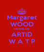 Margaret WOOD TRUEBLUE  ARTID W A T P - Personalised Poster A4 size