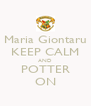 Maria Giontaru KEEP CALM AND POTTER ON - Personalised Poster A4 size