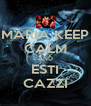 MARIA KEEP CALM AND ESTI CAZZI - Personalised Poster A4 size