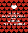 MARIA POGORELCEVA THE BEST WOMAN IN THE WORLD - Personalised Poster A4 size