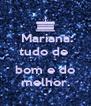 Mariana: tudo de   bom e do melhor. - Personalised Poster A4 size