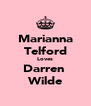 Marianna Telford Loves Darren  Wilde - Personalised Poster A4 size