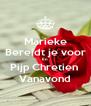 Marieke Bereidt je voor En Pijp Chretien  Vanavond - Personalised Poster A4 size