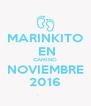 MARINKITO  EN CAMINO NOVIEMBRE 2016 - Personalised Poster A4 size