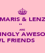 "MARIS & LENZ ♥♡‎​""̮‎​ړײ  ARE AMAZINGLY AWESOMELY  KWL FRIENDS ♥♡‎​""̮‎​ - Personalised Poster A4 size"