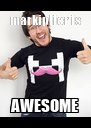 markiplier is AWESOME - Personalised Poster A4 size