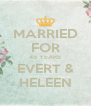MARRIED FOR 45 YEARS EVERT & HELEEN - Personalised Poster A4 size