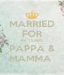 MARRIED FOR 45 YEARS PAPPA & MAMMA  - Personalised Poster A4 size