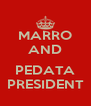 MARRO AND  PEDATA PRESIDENT - Personalised Poster A4 size