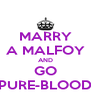 MARRY A MALFOY AND GO PURE-BLOOD - Personalised Poster A4 size