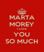 MARTA MOREY I Love YOU SO MUCH - Personalised Poster A4 size