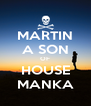MARTIN A SON OF HOUSE MANKA - Personalised Poster A4 size