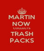 MARTIN NOW  COLLECTS TRASH PACKS - Personalised Poster A4 size