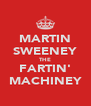 MARTIN SWEENEY THE FARTIN' MACHINEY - Personalised Poster A4 size