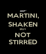 MARTINI, SHAKEN BUT NOT STIRRED - Personalised Poster A4 size