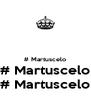 # Martuscelo # Martuscelo # Martuscelo - Personalised Poster A4 size