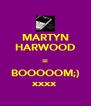 MARTYN HARWOOD = BOOOOOM;) xxxx - Personalised Poster A4 size