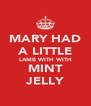 MARY HAD A LITTLE LAMB WITH WITH MINT JELLY - Personalised Poster A4 size