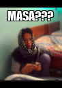 MASA???  - Personalised Poster A4 size