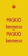 MASKIO benmesso PER MASKIO benmesso - Personalised Poster A4 size