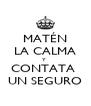 MATÉN LA CALMA Y  CONTATA  UN SEGURO - Personalised Poster A4 size