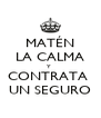 MATÉN LA CALMA Y  CONTRATA  UN SEGURO - Personalised Poster A4 size