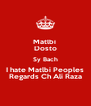 Matlbi  Dosto Sy Bach I hate Matlbi Peoples Regards Ch Ali Raza - Personalised Poster A4 size