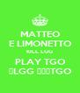 MATTEO E LIMONETTO KILL LGG PLAY TGO 💩LGG 🔝🌟⭐TGO - Personalised Poster A4 size