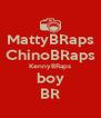 MattyBRaps ChinoBRaps KennyBRaps boy BR - Personalised Poster A4 size