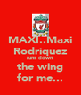 MAXI..Maxi Rodriquez runs down the wing for me... - Personalised Poster A4 size