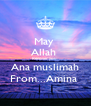May  Allah  Recover you  Ana muslimah From...Amina  - Personalised Poster A4 size