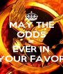 MAY THE ODDS BE EVER IN YOUR FAVOR - Personalised Poster A4 size