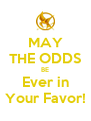 MAY THE ODDS BE Ever in Your Favor! - Personalised Poster A4 size
